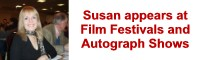 Susan appears at Film Festivals and Autograph Shows